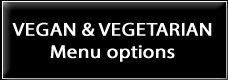 Vegan & Vegetarian menu options